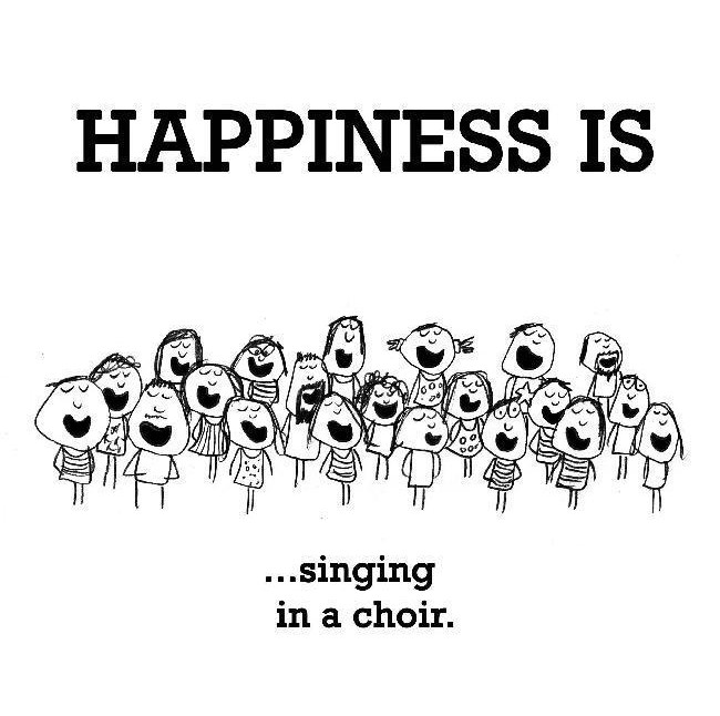 Happiness is... singing in a choir.